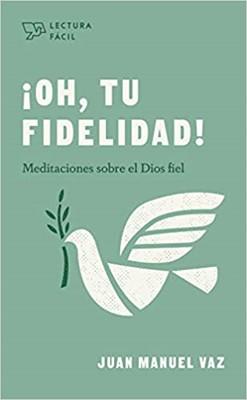 ¡Oh, Tu Fidelidad!/Lectura Fácil