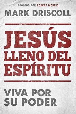 Jesús lleno del Espíritu (Rústica) [Libro]