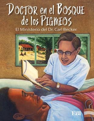 Doctor en el Bosque de los Pigmeos (Rústica) [Libro de Niños]