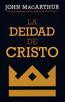 La Deidad de Cristo (Rústica) [Libro]