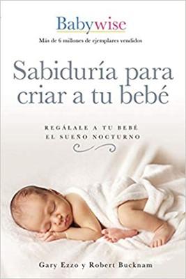 Sabiduría para criar a tu bebé (Rústica) [Libro]
