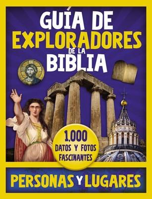 Guía de Exploradores de la Biblia - 1,000 datos y fotos fascinantes (Tapa Dura) [Libro de Niños]