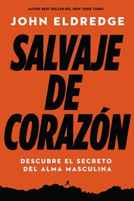 Salvaje de Corazón. Edición Actualizada y Ampliada (Rústica) [Libro]