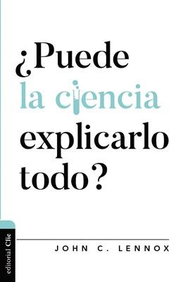¿Puede la Ciencia Explicarlo Todo? (Rústica) [Libro]