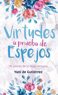 Virtudes a Prueba de Espejos (Rústica) [Libro]