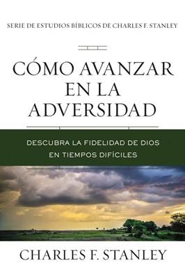 Cómo Avanzar en la Adversidad (Rústica) [Estudio Bíblico]