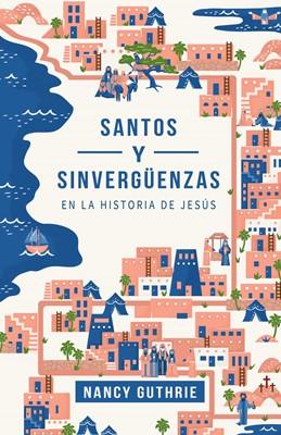Santos y Sinvergüenzas en la Historia de Jesús (Rústica) [Libro]