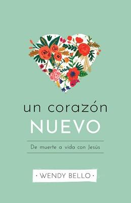 Un Corazón Nuevo (Rústica) [Libro]