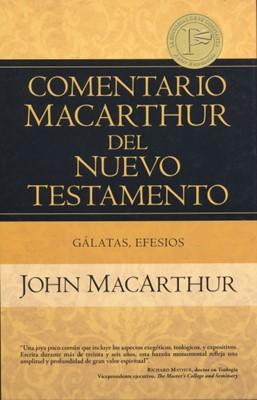 Comentario Macarthur del N.T. Gálatas, Efesios (Tapa Dura) [Comentario]