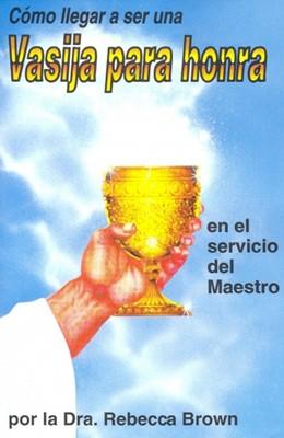 Cómo Llegar A Ser Una Vasija Para Honra (Rústica) [Libro]