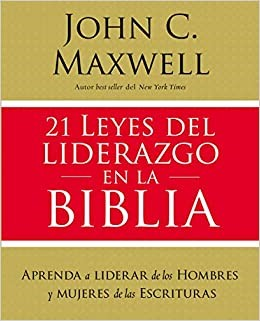 21 Leyes Del Liderazgo En La Biblia (Rústica) [Estudio Bíblico]