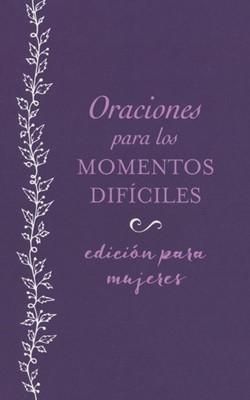 Oraciones Para Los Momentos Difíciles (Rústica) [Libro]