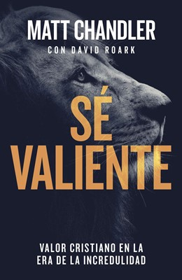 Sé Valiente (Rústica) [Libro]