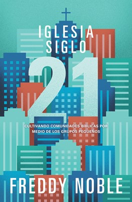 Iglesia Siglo 21 (Rústica) [Libro]