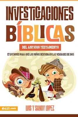 Investigaciones Biblicas Del Antiguo Testamento (Rústica) [Libro de Niños]