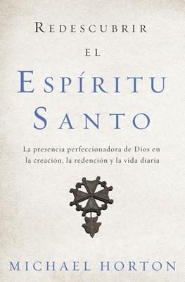 Redescubrir El Espiritu Santo (Rústica) [Libros]