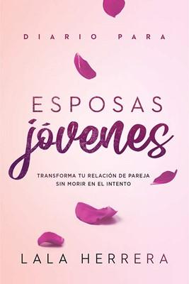 Diario Para Esposas Jovenes (Rústica) [Libros]