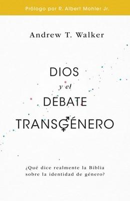 Dios Y El Debate Transgenero (Rústica) [Libros]