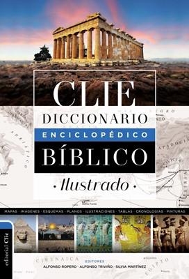 Diccionario Enciclopédico Bíblico Ilustrado CLIE (Tapa Dura) [Diccionario]