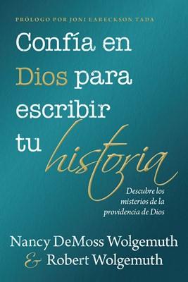 Confia En Dios Para Escribir Tu Historia (Rústica) [Libro]