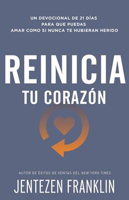 Reinicia Tu Corazón (Rústica) [Libro]