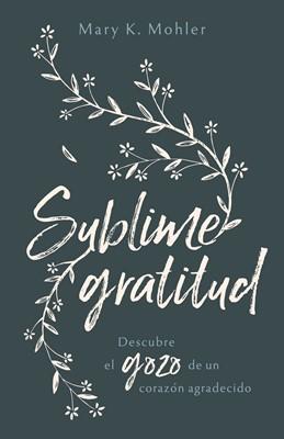 Sublime Gratitud (Rústica) [Libro]