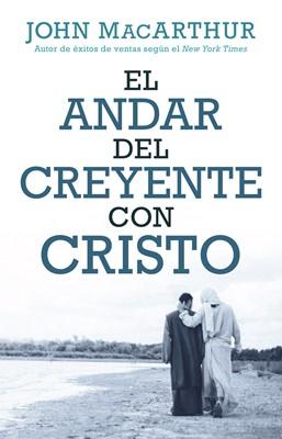 El Andar Del Creyente Con Cristo (Rústica) [Libro]
