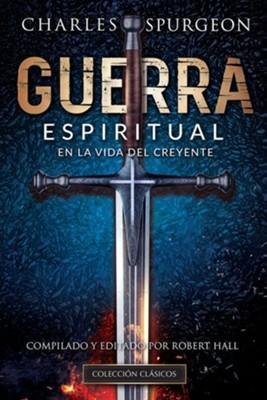 Guerra Espirítual En La Vida Del Creyent (Rústica) [Libro]