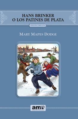 Hans Brinker O Los Patines De Plata (Rústica) [Libro de Niños]