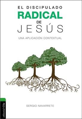 El Discipulado Radical De Jesús (Rústica) [Libro]