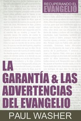 La Garantía y Las  Advertencias Del Evangelio (Rustica ) [Libros]