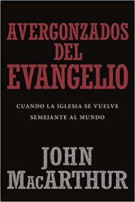 Avergonzados Del Evangelio (Rustica ) [Libro]