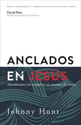 Anclados En Jesus (rustica ) [Libro]