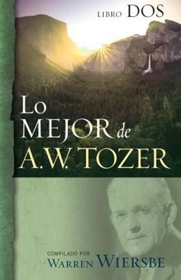 Lo Mejor De A.W. Tozer Libro 2 (rustica ) [Libro]