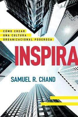 Inspira: Como Crear una Poderosa Cultura (blanda ) [Libro]