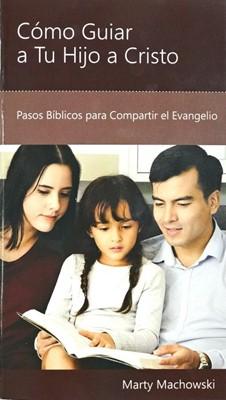Como Guiar A Tu Hijo A Cristo (Rústica) [Mini Libro]