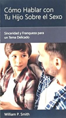 Como Hablar Con Tu Hijo Sobre el Sexo (Rústica) [Mini Libro]