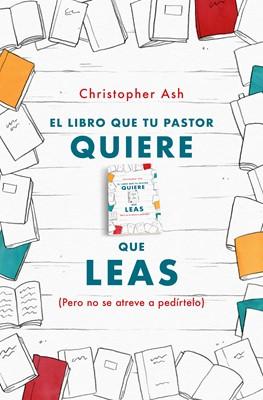 El Libro Que Tu Pastor Quiere Que Leas (Rústica) [Libro]