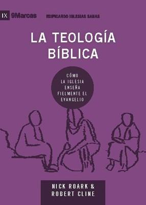 La Teología Bíblica (Rústica) [Libro]