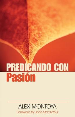 Predicando Con Pasión (Rústica) [Libro]