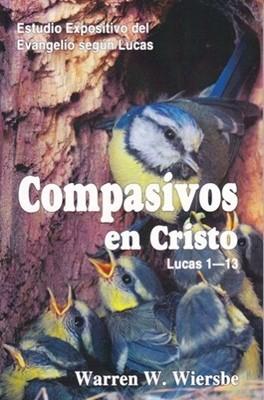 Compasivos En Cristo (Rústica) [Comentario]