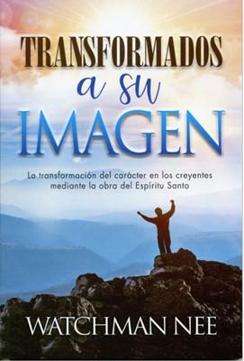 Transformados A Su Imagen (Rústica) [Libro]