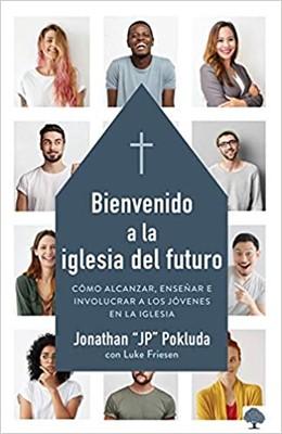 Bienvenidos A La Iglesia Del Futuro (Rústico ) [Libro]
