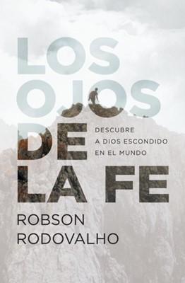 Los Ojos de la Fe (Rústica) [Libro]