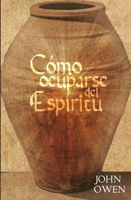 Cómo Ocuparse del Espiritu (Rústica) [Libro]