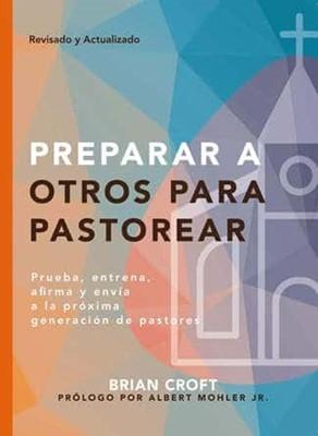 Preparar a otros para Pastorear (Rústica) [Libro]