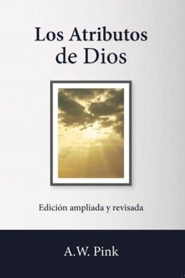 Los Atributos de Dios (Rústica) [Libro]