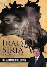 Iraq, Siria y el Anticristo (Rústica) [Libro]