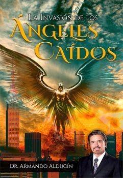 La Invasión de los Ángeles Caídos (Rústica) [Libro]