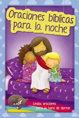 Oraciones Bíblicas para la Noche (Tapa Dura Acolchada) [Libro de Niños]